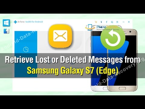How to Retrieve Lost or Deleted Messages from Samsung Galaxy S7 (Edge)