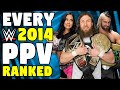 Every WWE 2014 PPV Ranked From WORST To BEST