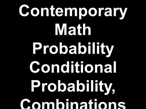 Contemporary Math Probability Conditional Probability, Combinations