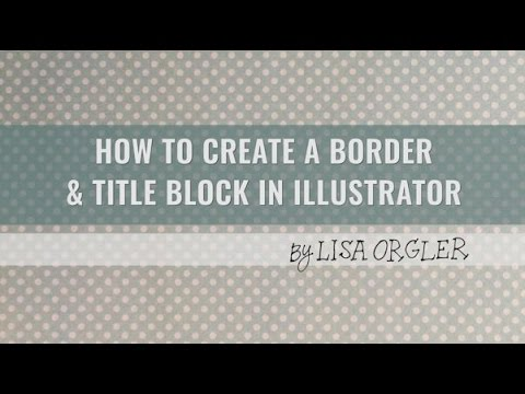 How to Create a Border and Title Block in Illustrator