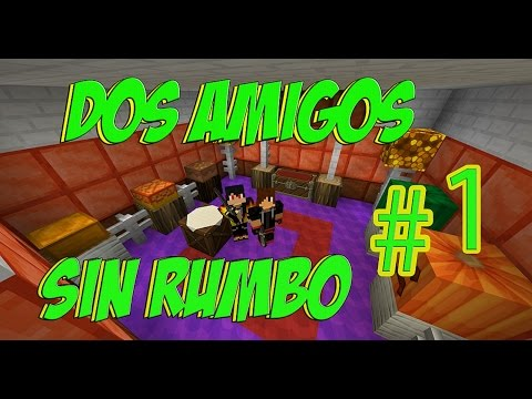 DOS AMIGOS SIN RUMBO #1-MINECRAFT