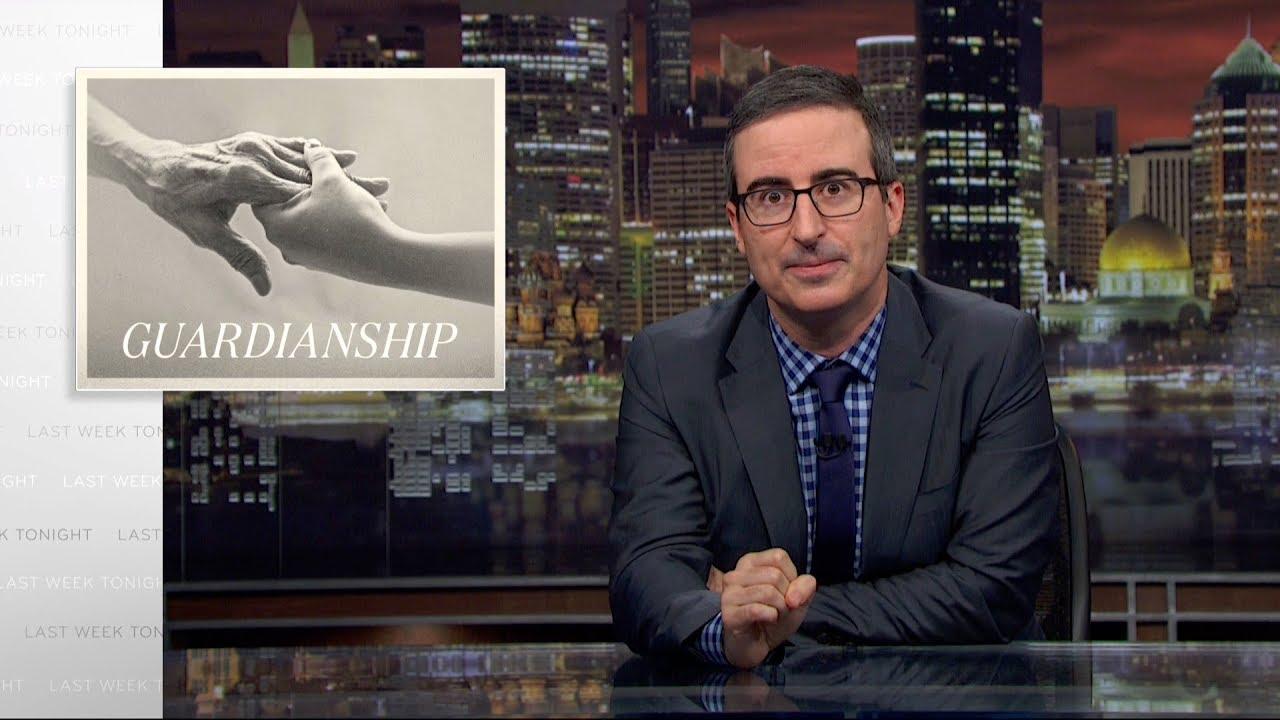 Guardianship: Last Week Tonight with John Oliver (HBO)