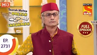 Taarak Mehta Ka Ooltah Chashmah - Ep 2731 - Full Episode - 15th May, 2019