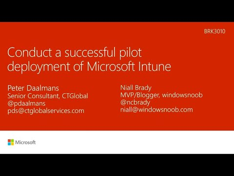 Conduct a successful pilot deployment of Microsoft Intune - BRK3010