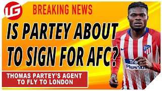 THOMAS PARTEY'S AGENT TO FLY TO LONDON   DAILY TRANSFER UPDATE