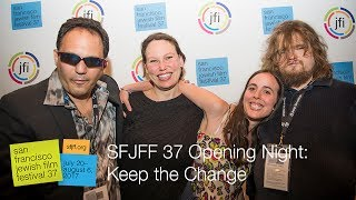 Rachel Israel, Brandon Polansky, Samantha Elisofon, Will Deaver Q&A Keep the Change - SFJFF37
