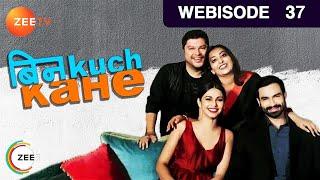 Bin Kuch Kahe - बिन kuch kahe...Episode 37  - March 28, 2017 - Webisode