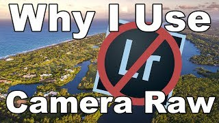 Why I Dont Use Lightroom (Editing In Camera Raw)