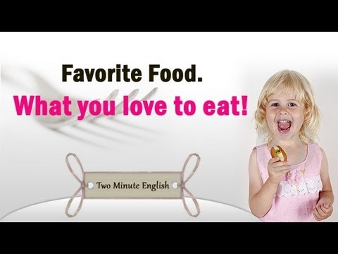Favorite Food. What you love to eat! - Easy English Lesson