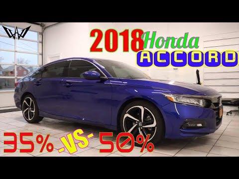 35% -VS- 50% Tint on a 2018 Honda Accord (winning window tints)