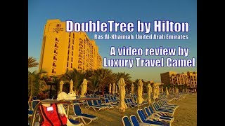 DoubleTree by Hilton Resort and Spa Marjan Island, United Arab Emirates -- A Video Review