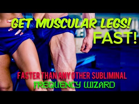 GET MUSCULAR LEGS FAST!  SUBLIMINAL AFFIRMATIONS BINAURAL BEATS MEDITATION HYPNOSIS FREQUENCY