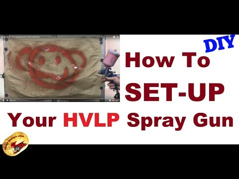 How to SET-UP & PAINT With a HVLP Spray Gun.. for the Novice