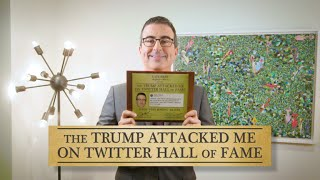 john oliver joins the trump attacked me on twitter hall of fame