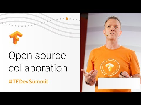 Open Source Collaboration (TensorFlow Dev Summit 2018)