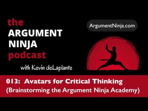 013 - Avatars for Critical Thinking (Brainstorming the Argument Ninja Academy)