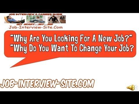 Why Do You Want To Change Your Job? Interview Questions and Answers