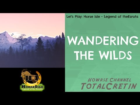WANDERING THE WILDS - Horse Isle 2: Legend of the Esrohs