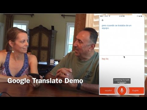 Google Translate App Demo:  Conversational voice Translation between English & Spanish
