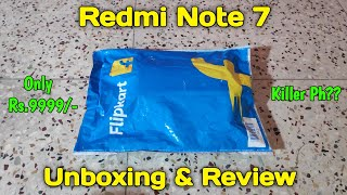 Redmi Note 7 - Unboxing, First Look & Review - Killer Ph at only Rs.9999 ??
