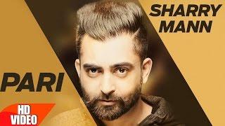 Swargan Di Pari (Full Video)   Sharry Mann   Latest Punjabi Song 2017   Speed Records