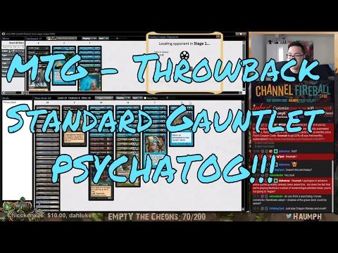 MTG - Throwback Standard Gauntlet - PSYCHATOG!!!