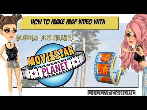 MovieStarPlanet - How to make a MSP vid with MovieMaker!