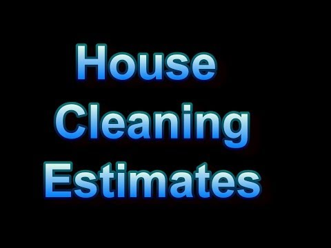 How To Do House Cleaning Estimates - Details and Examples