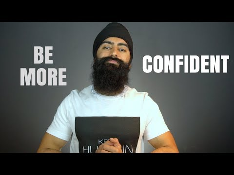 6 Steps To Be More Confident | How To Be More Confident