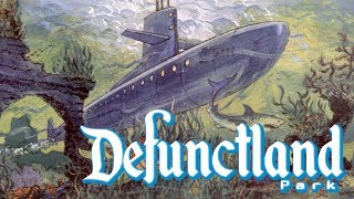Defunctland: The History of 20,000 Leagues Under the Sea: Submarine Voyage (Part 1)