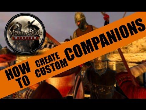 How To:  Create a Custom Companion (Mount & Blade:Warband)