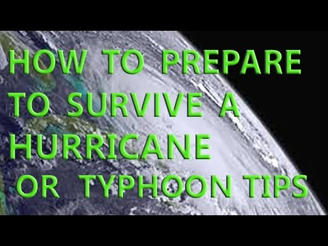 HOW TO PREPARE TO SURVIVE A HURRICANE TIPS