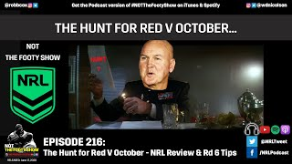 NRL Review Podcast and Round 6 Tips - NOT The Footy Show Episode 216
