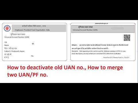 How to deactivate old UAN no., how to merge two UAN/PF no.