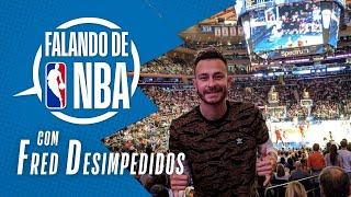 Falando de NBA #2 com Fred, do @Desimpedidos