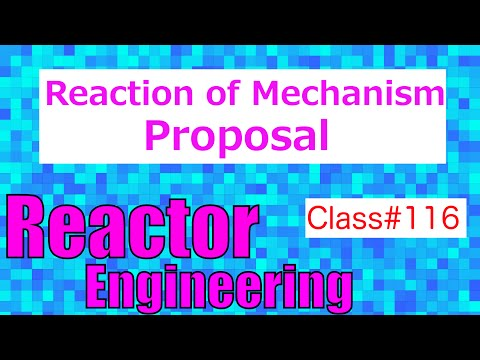 Proposing a Reaction Mechanism // Reactor Engineering - Class 116