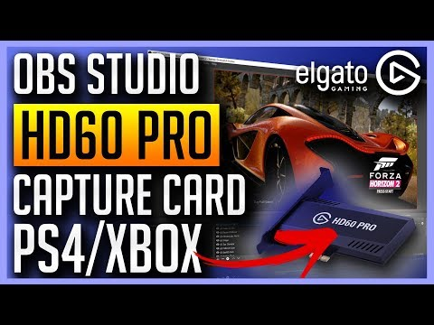 ✅ Elgato HD60 Pro and OBS Studio - Capture Your PS4 or Xbox One