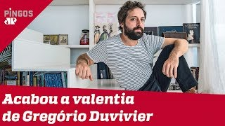 Acabou a valentia de Gregório Duvivier