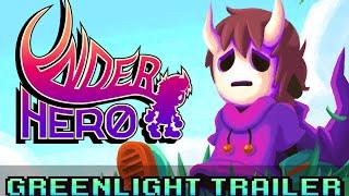 Underhero Greenlight Trailer!