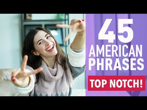 45 COMMON PHRASES IN AMERICAN ENGLISH
