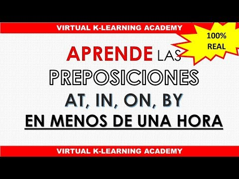 APRENDE LAS PREPOSICIONES  AT, IN, ON, BY EN MENOS DE UNA HORA