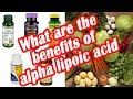 What are the Benefits of Alpha Lipoic Acid?