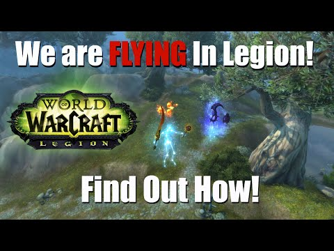 WoW World of Warcraft  How to FLY In Legion!