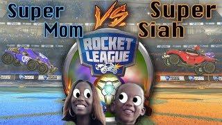 Super Mom Vs Super Siah (Rocket League)