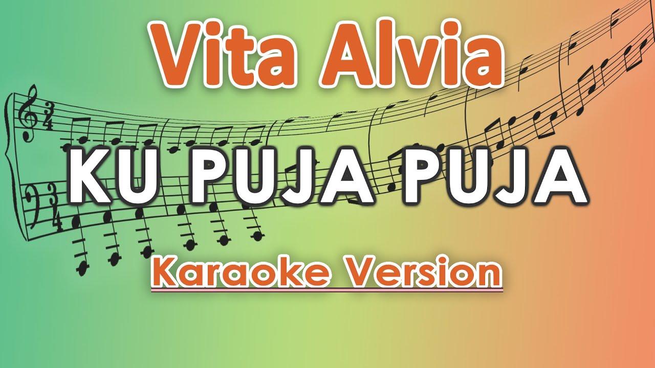 Vita Alvia - Ku Puja Puja (Karaoke Lirik Tanpa Vokal) by regis
