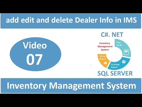 how to add edit and delete dealer information in Inventory Management System