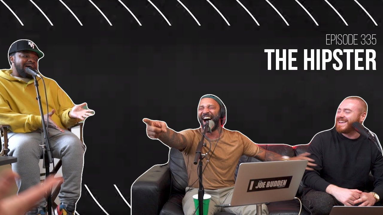 The Joe Budden Podcast Episode 335 | The Hipster