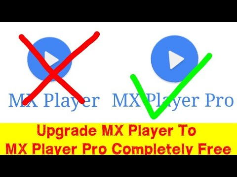 Upgrade MX Player To MX Player Pro Completely Free ! No Mod , No Hack
