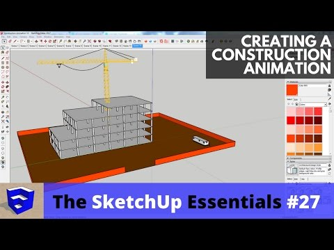 Creating a Construction Sequence Animation in SketchUp - The SketchUp Essentials #27