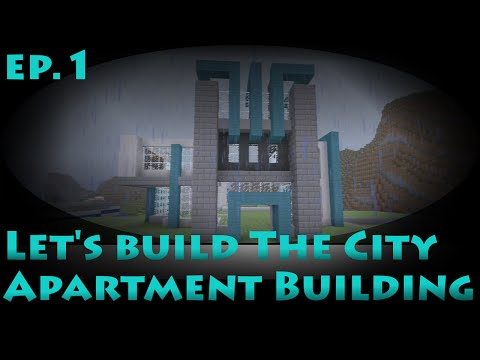 Minecraft Lets Build - The CIty - Ep.1 - Modern Apartement Building